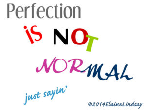 perfection-aint-normal-quote-elaine-lindsay